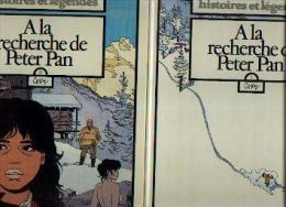 HISTOIRES ET LEGENDES 1 & 2 « A La Recherche De Peter Pan»  - 2 Volumes - Réf. BDM 1 1984 C & 2 1985 C - Peter Pan
