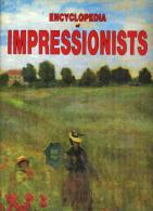 Encyclopedia Of Impressionists (From The Precursors To The Heirs) - Beaux-Arts