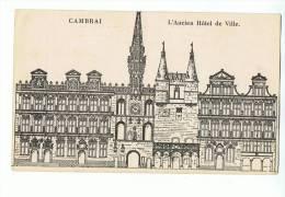 CPA - 59 - CAMBRAI - L'Ancien Hôtel De Ville - Editeur A. Podin, 1, Rue Parsy - Cambrai