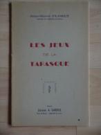 1947 LES JEUX DE LA TARASQUE  FLORET   Librairie Gardiol  Tarascon 16 Pages - Provence - Alpes-du-Sud