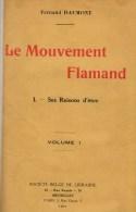 Daumont, Fernand, Le Mouvement Flamand, I. Ses Raisons D'être (2 Tomes) - Histoire