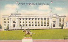 Delaware Wilmington Municipal Building And Court House Showing Caesar Rodneys Monument