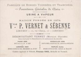 CARTE DE VISITE ANCIENNE  ETS VEUVE P VERNET ET SEBENNE  LIBOURNE (33) FABRIQUE DE BONDES TOURNEES ET TRANCHEES .. - Visiting Cards