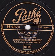 78 Trs - Pathé PA 2370 - Etat EX - QUINTIN VERDU  Refrain Par H. DECKER - LOIN DE TOI - SUR LE CHEMIN DE TA MAISON - 78 Rpm - Schellackplatten