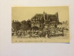 AMIENS LA CATHEDRALE ET LE MARCHE' SUR L'EAU NON VIAGGIATA - Amiens