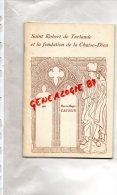 43 - LIVRE SAINT ROBERT DE TURLANDE ET LA FONDATION DE LA CHAISE DIEU- PIERRE ROGER GAUSSIN  1964 - Auvergne