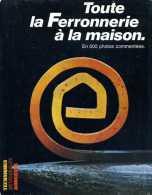 Maillet Toute La Ferronnerie A La Maison 500 Photos Editions Massin - Bricolage / Technique