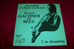 RICHARD  GACGHNER DE REES  °  THE BALLAD OF A ROCK N ROLL MAN - Rock