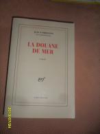 ROMAN -  (LA DOUANE En MER  )   De  Jean D' ORMOSSON   -  550 Pages - Livres, BD, Revues
