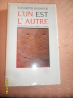 ROMAN -  (L' UN Et L' AUTRE  )    Elisabeth BADINTER   -  370 Pages - Livres, BD, Revues