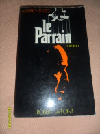 ROMAN -  (  LE PARRAIN  )      Robert LAFFONT     -  485 Pages - Livres, BD, Revues