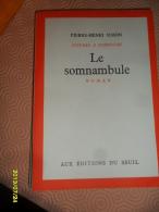ROMAN -  (  LE SOMNANBULE )  Edition Du SEUIL -  220  Pages - Livres, BD, Revues