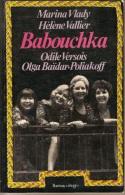Livre.BABOUCHKA. Marina VLADY - Hélène VALLIER - Odile VERSOIS - Olga Baïdar POLIAKOFF - Livres, BD, Revues