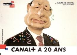 """CHIRAC - CARTE PUBLICITAIRE \""""CANAL + A 20 ANS\""""   -  LA SEMAINE DES GUIGNOLS 7 NOVEMBRE 1984/2004 - Personajes"""
