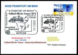 91656) BRD - Karte SoST 11/149 In 60528 FRANKFURT AM MAIN Am 11.7.2013 - Fußball-EM Der Frauen - Deutschland-Niederlande - Marcofilie - EMA (Printmachine)