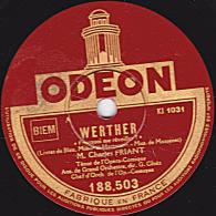 78 Tours  ODEON 188.503  Etat TB  CHARLES FRIANT  WERTHER Pourquoi Me Réveiller LAKME Ah! Viens Dans La Forêt Profonde - 78 Rpm - Schellackplatten