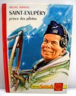 Collection Spirale N°333 - Saint-Exupéry Prince Des Pilotes Par Michel Manoll 1962 - Livres, BD, Revues
