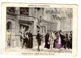 Chromo , CHOCOLAT VINAY , Musée Du Luxembourg  , Charles Comte , Henri III Et Le Duc De Guise - Autres