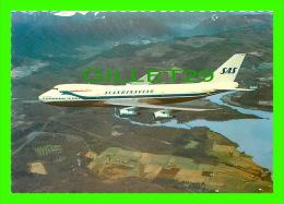 AVIONS - SCANDINAVIAN AIR LINE - SAS - BOEING 747 JUMBO JET - - 1946-....: Moderne