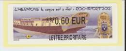VIGNETTE LISA 2 - ROCHEFORT 2012 - L´HERMIONE - MENTION 0,60 EUR LETTRE PRIORITAIRE - NEUF - 2010-... Abgebildete Automatenmarke