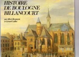 REGIONALISME  -  HISTOIRE  DE  BOULOGNE  BILLANCOURT  - Livre Dédicaçé Par Le Maire Adjoint De Boulogne - 1994. - Ile-de-France