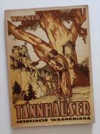 Richard Wagner: Tannhäuser I La Tençó De Wartburg. (òpera Música Clàssica Jeroni Zanné Joaquim Pena) - Libros, Revistas, Cómics