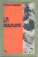LA SEXUALIDAD - ARTHUR KOESTLER - EDICIONES CEPE - 133 PAGINAS AÑO 1974 - Philosophie & Psychologie