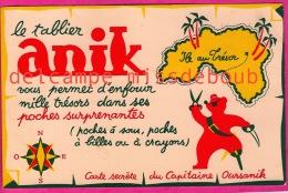 BUVARD PUBLICITAIRE ANIK - Rare LE TABLIER Poches Au Mille Trésors- Carte Secrète Du Capitaine Oursanik - - Bambini