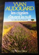 Audouard Yvan Les Cigales D'avant La Nuit EO 1988 Dédicacée - Livres, BD, Revues