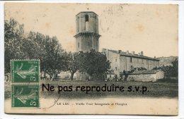 - LE LUC - Vieille Tour Hexagonale Et L´hospice, En 1906, Cliché Peu Courante, écrite, 2 Timbres, TBE, Scans. . - Le Luc