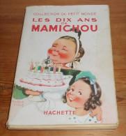 Les Dix Ans De Mamichou. Par Marguerite P. Humble. 1937. - Livres, BD, Revues
