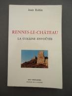 Jean ROBIN - Rennes-Le-Château - La Colline Envoûtée - - Esotérisme