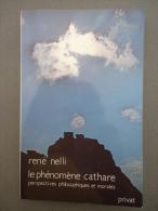 René NELLI - Le Phénomène Cathare Perspectives Philosophiques Et Morales - Esotérisme