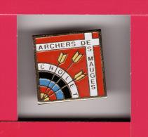 Pin´s CHOLET - Archers Des Mauges  - Tir à L´ Arc ( Dép 49 ) - Bogenschiessen