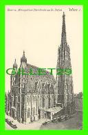 VIENNE, WIEN, AUSTRIA - DOM U. METROPOLITAN-PFARRKIRCHE Zu ST STEFAN - P. LEDERMANN, 1910 - - Églises