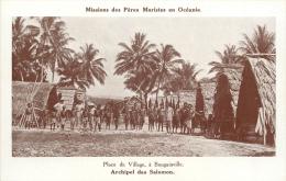ILES SALOMON MISSIONS DES PERES MARISTES BOUGAINVILLE PLACE DU VILLAGE - Salomon