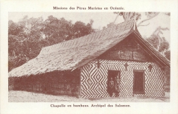 ILES SALOMON MISSIONS DES PERES MARISTES CHAPELLE EN BAMBOUS - Salomon