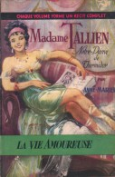 Collection La Vie Amoureuse, N° 5 – Madame Tallien, Notre-Dame De Thermidor – Anne-Mariel - Historique