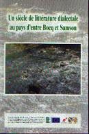 « Un Siècle De Littérature Dialectale Au Pays D'entre Bocq Et Samson » Ed. CAIAC Assesse 2008 - Culture