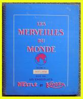 LES MERVEILLES DU MONDE : CHOCOLAT NESTLÉ & KOHLER - ALBUM D´IMAGES À COMPLÉTER - ÉDITION DE 1957-58 - - Nestlé