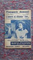*SPARTITO PIANGERO' DOMANI - L'AMORE SI CHIAMA JOE - SAXOFONO CHITARRA CONTRABASSO FISARMONONICA TROMBA - PIANOFORTE - Spartiti