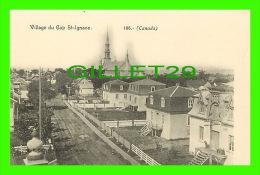 VILLAGE DU CAP ST-IGNACE, QUÉBEC En 1910 - J. P. GARNEAU, ÉDITEUR No 186 - DOS NON DIVISÉ - - Quebec