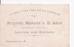 CARTE DE VISITE ANCIENNE ETS PROSPER MENDEZ ET G LEON GRANDS VINS DE  LA GIRONDE  LIBOURNE PRES BORDEAUX - Visiting Cards