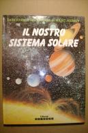 PBU/64 Biblioteca Dell´Universo Di Isaac Asimov IL NOSTRO SISTEMA SOLARE Editoriale Scienza I Ed. 1992 - Libri, Riviste, Fumetti