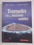 TROMELIN L'  ILE AUX ESCLAVES OUBLIES  Par  MAX GUEROUT Et THOMAS ROMAN - Bretagne
