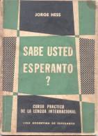 SABE UD. ESPERANTO? JORGE HESS CURSO PRACTICO DE LA LENGUA INTERNACIONAL LIGA ARGENTINA DE ESPERANTO - Cours De Langues