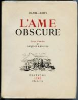 Livre - Daniel ROPS - L'AME  OBSCURE - Edit. LIRE Chambéry (Savoie) - Ed.Originale Numérotée  N° 3 /475 Mars 1947 - Alpes - Pays-de-Savoie