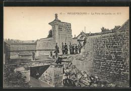 CPA Wissembourg, La Porte De Landau En 1870 - Wissembourg