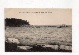 (85) NOIRMOUTIER -Départ Du  Bateau Pour Pornic 1922. - Noirmoutier
