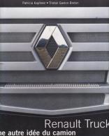 Renault Trucks  Une Autre Idée Du Camion  Patricia Kapferer  Tristan Gaston-Breton - Auto
